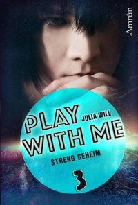 Play with me 3 Streng geheim Cover