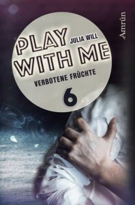 Play with me 6 Verbotene Früchte