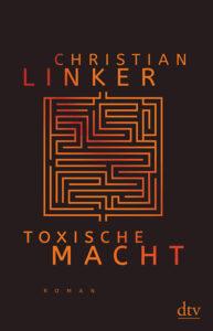 Toxische Macht Christian Linker
